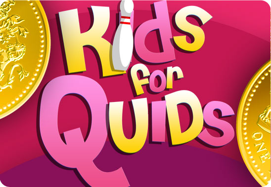 Kids for quids