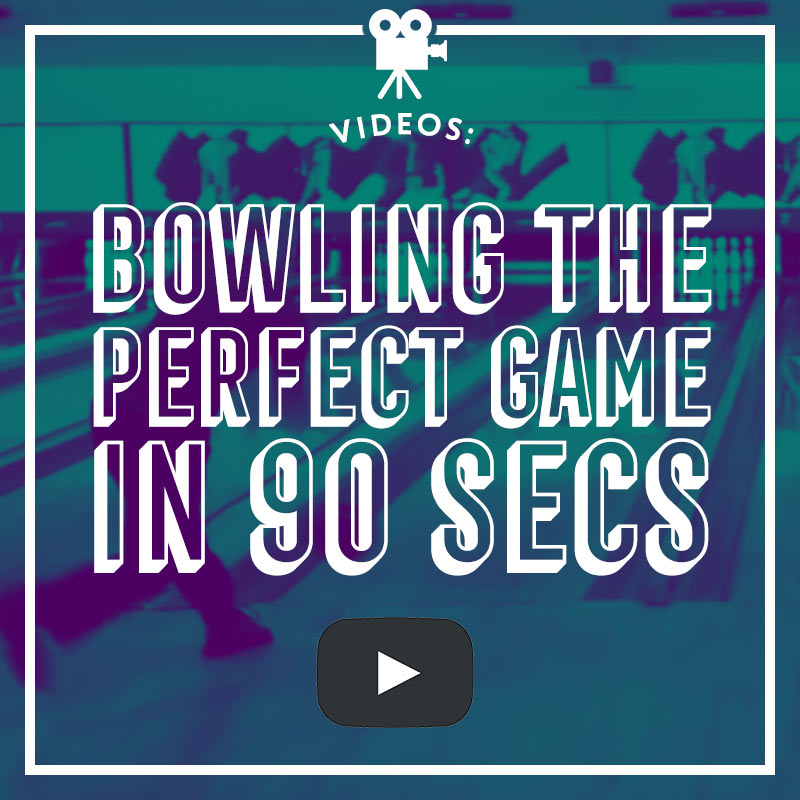 Bowling the perfect game in 90 seconds