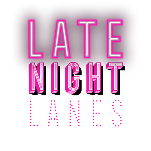 Late Night Lanes